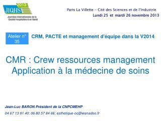 CRM, PACTE et management d'équipe dans la V2014