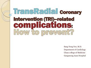 TransRadial Coronary Intervention (TRI)–related  complications :  How to prevent?