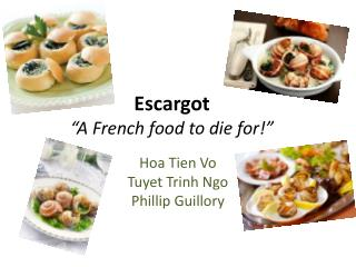 """Escargot """"A French food to die for!"""""""