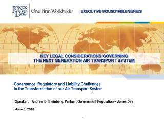 Governance, Regulatory and Liability Challenges In the Transformation of our Air Transport System