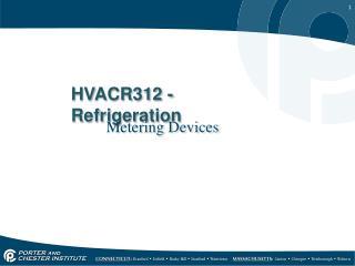 HVACR312 - Refrigeration