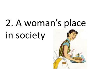2. A woman's place in society