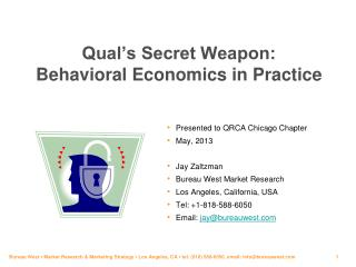 Qual's Secret Weapon:  Behavioral Economics in Practice