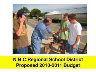 N B C Regional School District Proposed 2010-2011  Budget