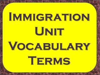 Immigration Unit Vocabulary Terms
