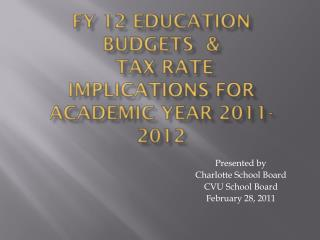 FY 12 Education Budgets  &  Tax Rate Implications for Academic Year 2011-2012