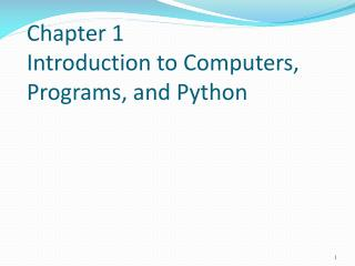 Chapter 1  Introduction to Computers, Programs, and Python