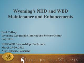 Wyoming's NHD and WBD Maintenance and  Enhancements