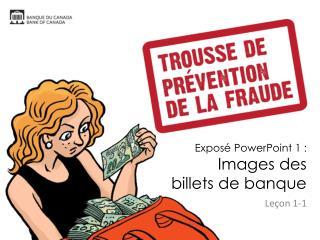 Exposé PowerPoint 1 :   Images  des billets  de banque