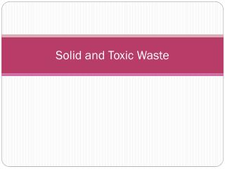 Solid and Toxic Waste