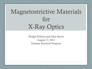 Magnetostrictive Materials for  X-Ray Optics