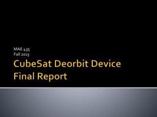 CubeSat Deorbit Device Final Report