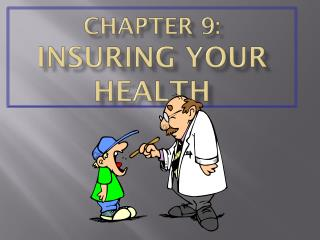 CHAPTER 9: INSURING YOUR HEALTH