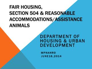 Fair Housing,  Section 504 & Reasonable Accommodations/Assistance Animals