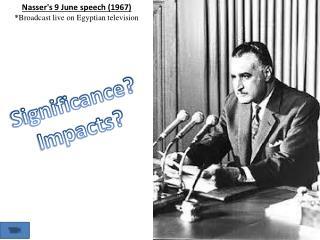 Nasser's 9 June speech (1967) * Broadcast live on Egyptian television