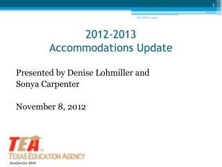 2012-2013 Accommodations Update