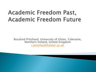 Academic Freedom Past, Academic Freedom Future