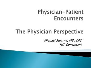 Physician-Patient Encounters The Physician Perspective