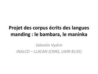 Projet des corpus écrits des langues manding : le bambara, le  maninka