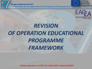 REVISION  OF OPERATION EDUCATIONAL PROGRAMME  FRAMEWORK