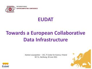 EUDAT Towards a European Collaborative Data Infrastructure
