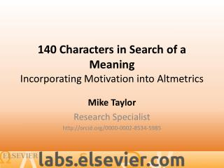 140 Characters in Search of a  Meaning Incorporating Motivation into  Altmetrics