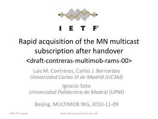 Luis M. Contreras, Carlos J.  Bernardos Universidad Carlos III de Madrid (UC3M) Ignacio Soto