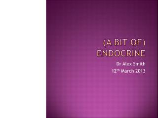 (a bit of) Endocrine