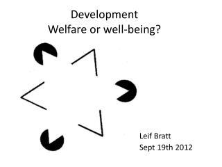 Development Welfare or well-being?