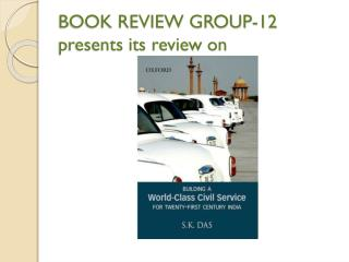 BOOK REVIEW GROUP-12  presents its review on