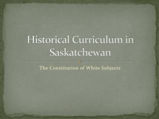 Historical Curriculum in Saskatchewan