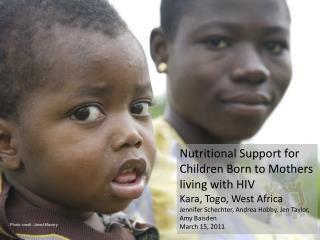 Nutritional Support for Children Born to Mothers living with HIV Kara, Togo, West Africa
