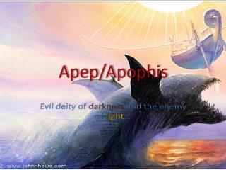 Apep/Apophis