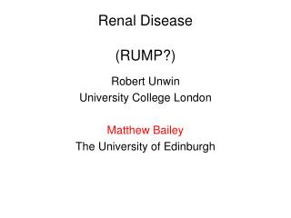 Renal Disease (RUMP?)