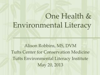One Health &  Environmental Literacy