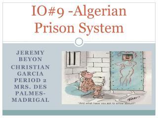 IO#9 -Algerian Prison System