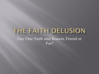 The Faith Delusion