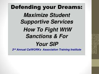 Defending your Dreams: Maximize Student Supportive Services  How To Fight WtW Sanctions & For