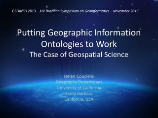 Putting Geographic Information Ontologies to Work The Case of Geospatial Science