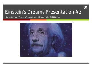 Einstein's Dreams Presentation #2