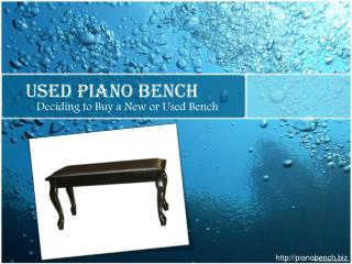 Used Piano Bench – Deciding to Buy a New or Used Bench