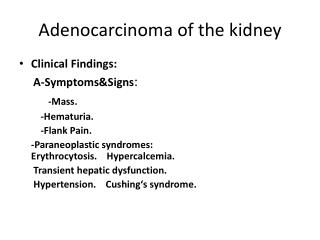 Adenocarcinoma of the kidney