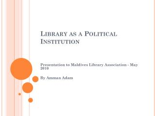 Library as a Political Institution