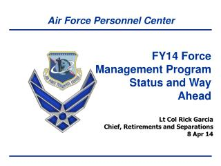 FY14 Force Management Program Status and Way Ahead