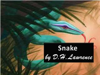 Snake  by  D.H.Lawrence