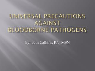 Universal Precautions Against Bloodborne Pathogens
