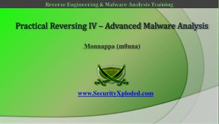 Practical Reversing  IV  –  Advanced Malware  Analysis