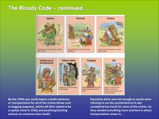 The Bloody Code – continued . . .