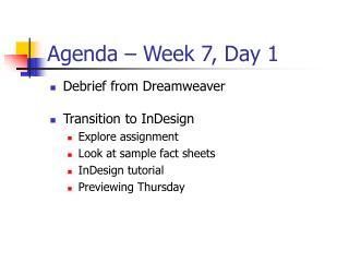 Agenda   Week 7