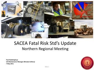 SACEA  Fatal Risk Std's Update Northern Regional Meeting